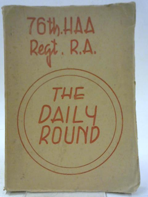 The Daily Round. 76Th Haa Regt. R.A.