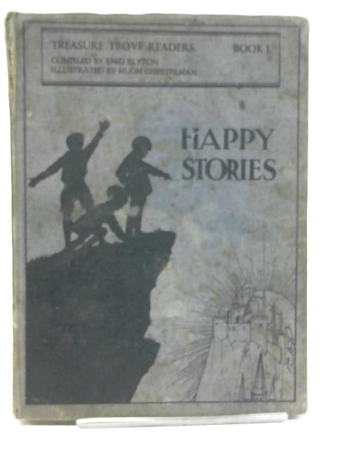 Happy Stories Treasure Trove Readers Book I by Enid Blyton
