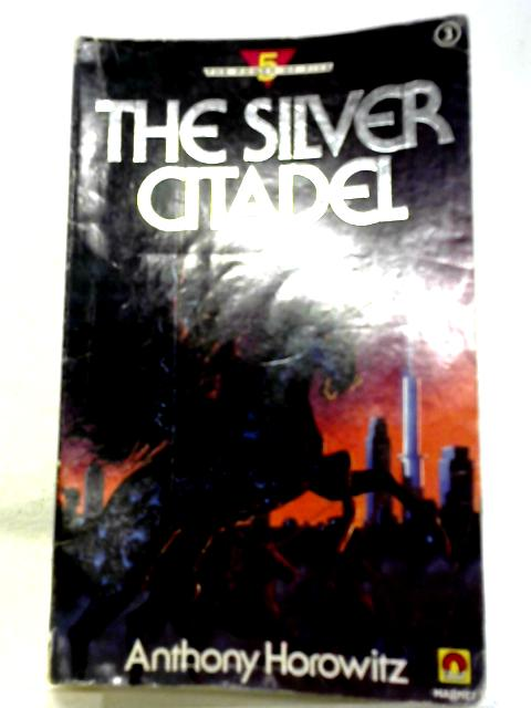 Silver Citadel By Anthony Horowitz