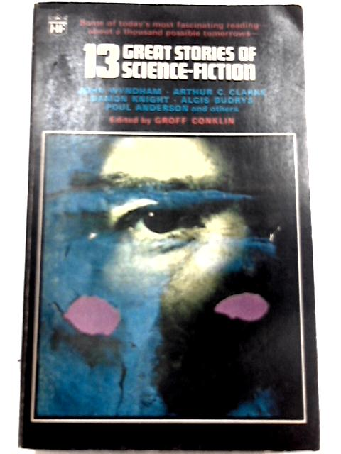 13 Great Stories of Science Fiction by Groff Conklin (Ed.)