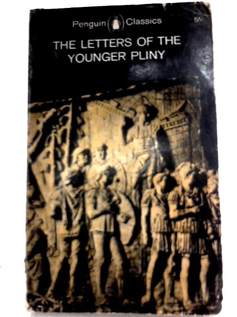 The Letters of the Yunger Pliny by Younger Pliny
