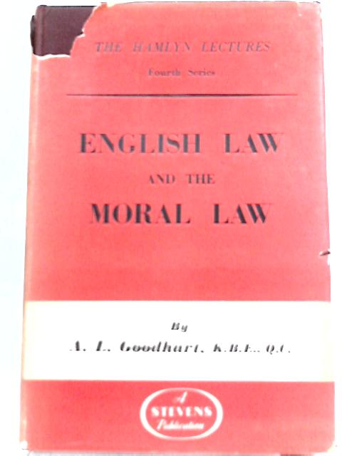 English Law and the Moral Law by A. L. Goodhart