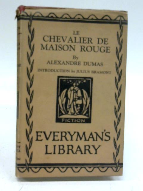 Le Chevalier De Maison Rouge (everyman's library. fiction) by A Dumas