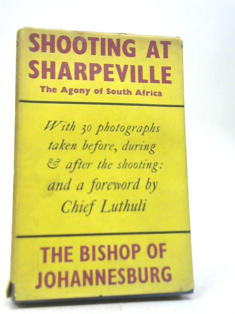 Shooting at Sharpeville: The Agony of South Africa by Ambrose Reeves