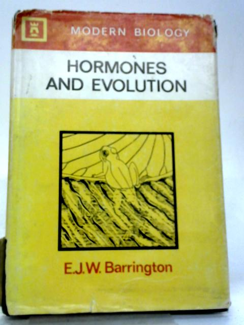 Hormones And Evolution (Modern Biology Series) by Ernest James William Barrington