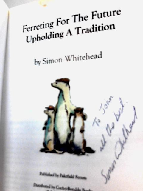 Ferreting for the Future: Upholding a Tradition by Simon Whitehead