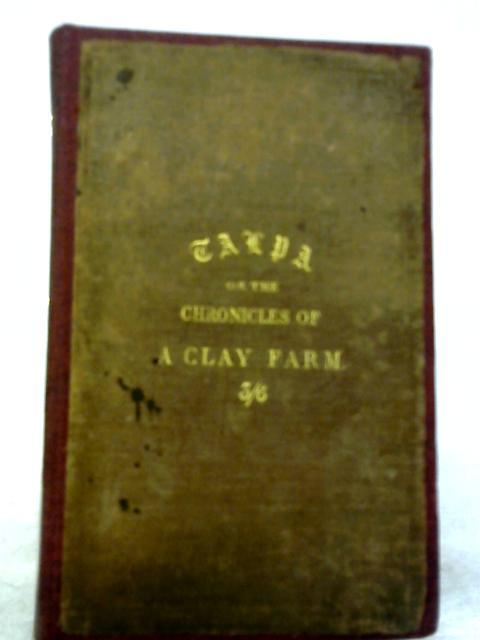 Talpa or The Chronicles of A Clay Farm An Agricultural Fragment By Chandos Wren Hoskyns