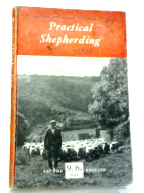 Practical Shepherding (A Farmer and Stock-Breeder Manual) By Henry George Clarke