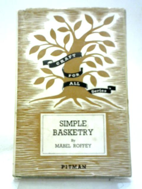 Simple Basketry By Mabel Roffey