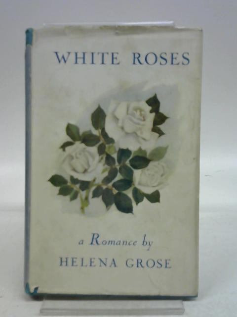 White Roses By Helena Grose