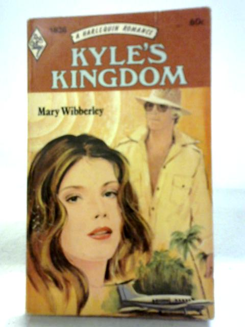 Kyle`s Kingdom (Harlequin Romance, #1836) By Mary Wibberley