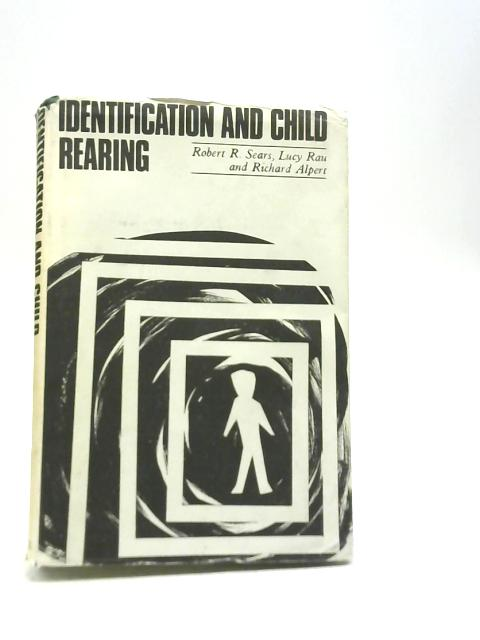 Identification and Child Rearing by Robert R. Sears