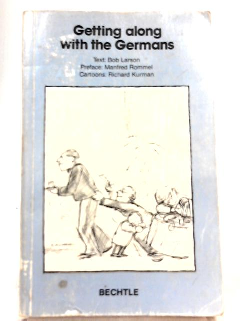 Getting along with the Germans By Bob Larson