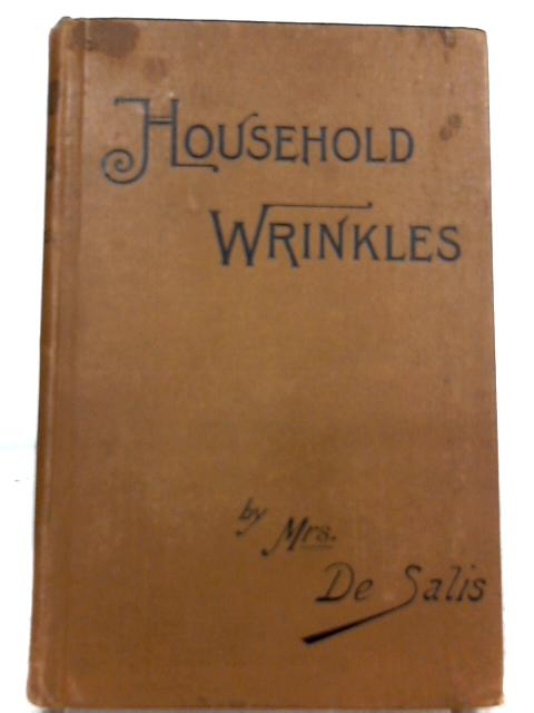 Wrinkles and Notions for Every Household by Mrs. De Salis