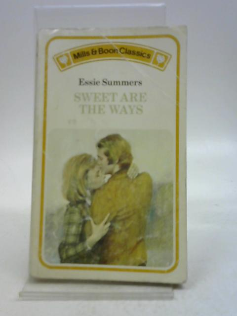 Sweet are the Ways By Essie Summers