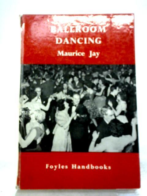 Ballroom Dancing (Foyles Handbooks.) by Maurice Jay