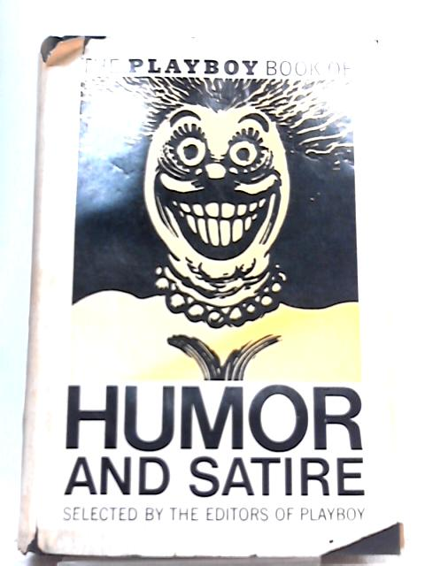 The Playboy Book of Humor and Satire By Editors
