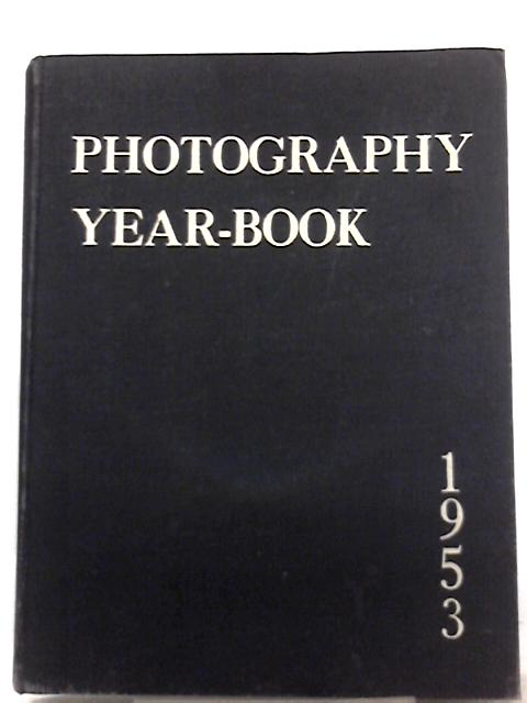 Photography Year-Book 1953 by Various