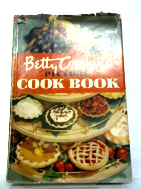 Betty Crockers Picture Cook Book by Betty Crocker