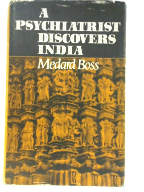 A Psychiatrist Discovers India by Medard Boss
