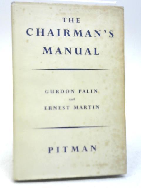 The Chairman's Manual by Gurdon Martin; Ernest Martin