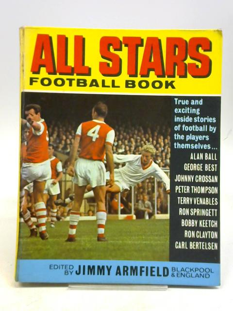 ALL STARS FOOTBALL BOOK No 5 by JIMMY ARMFIELD EDT.