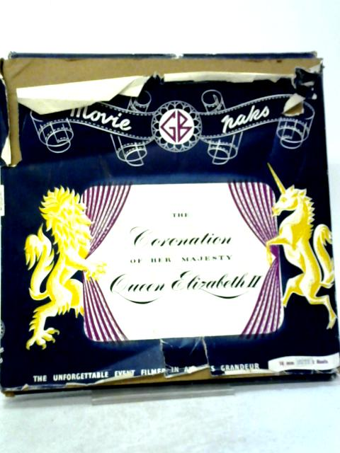 The Coronation of Queen Elizabeth 16mm Mute 2 Reels By GB Movie Paks
