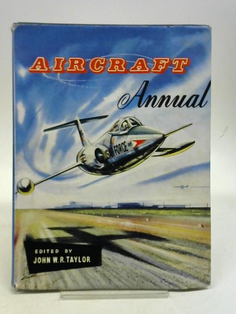 Aircraft Annual 1958 by John W R TAYLOR, (ed)