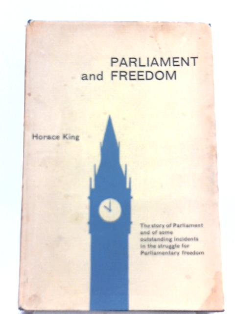 Parliament and Freedom by Horace Maybray King