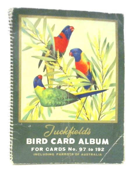 Tuckfields Australiana Cards Bird Series For Cards No. 97 to 192 by Unstated