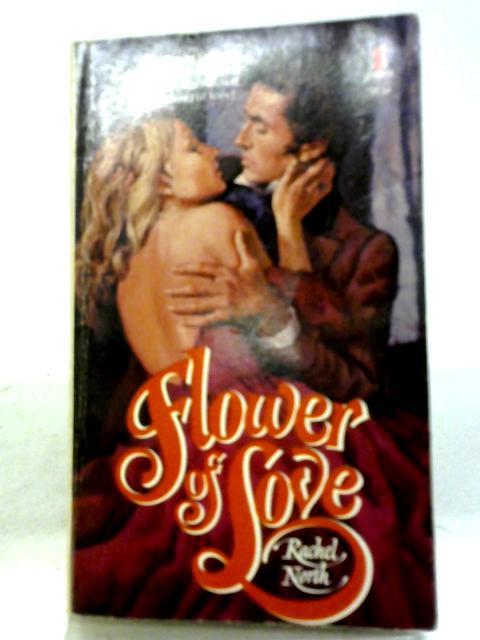 Flower of Love By Rachel North