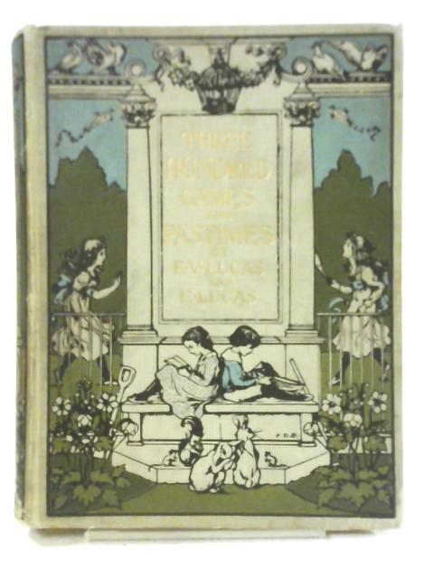 Three Hundred Games and Pastimes by Edward Verrall & Elizabeth Lucas