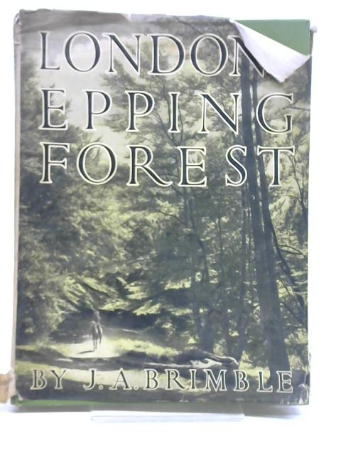 London's Epping Forest by James Arthur Brimble,