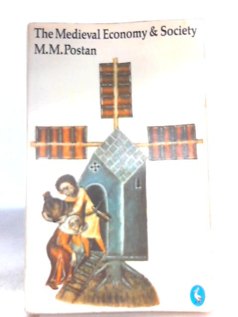 The Medieval Economy and Society by M. M. Postan