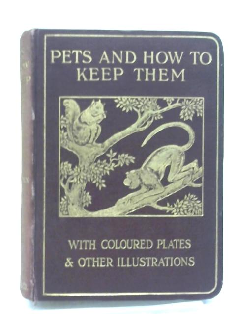 Pets and how to keep them ... With twelve coloured plates and many illustrations after photographs from life by Frank Finn