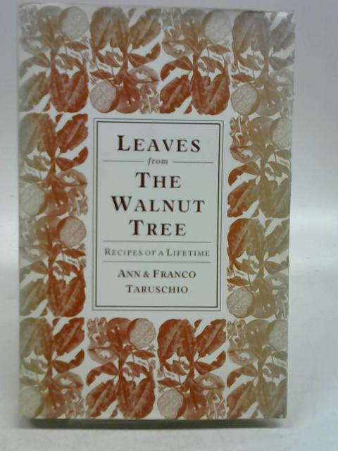LEAVES FROM THE WALNUT TREE: Recipes of a Lifetime by Ann Taruschio