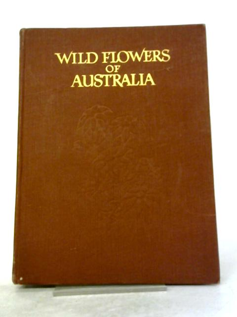 Wild Flowers Of Australia by Thistle Y. Harris