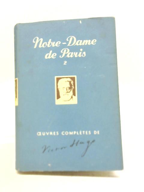Notre Dame de Paris Vol II By Victor Hugo