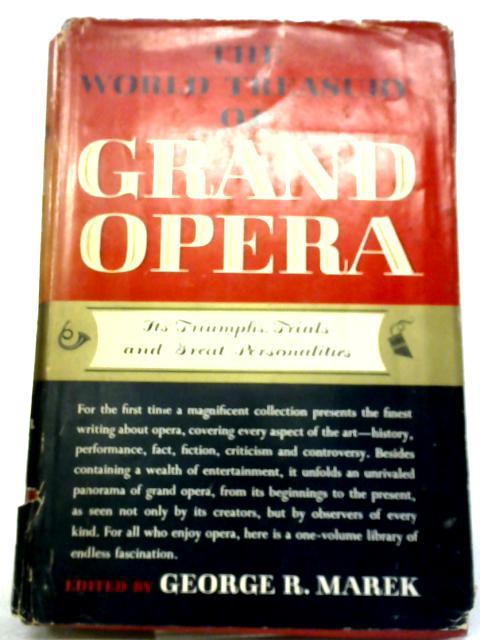 The World Treasury of Grand Opera by George Marek