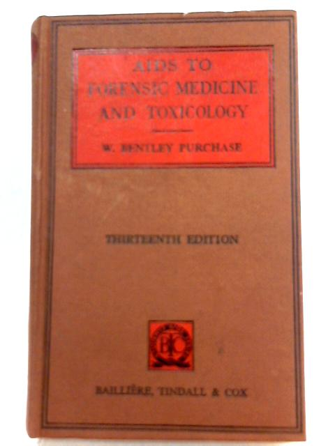 Aids to Forensic Medicine and Toxicology by William Bentley Purchase