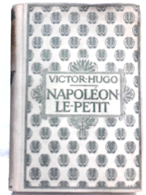 Napoleon-le-Petit By Victor Hugo