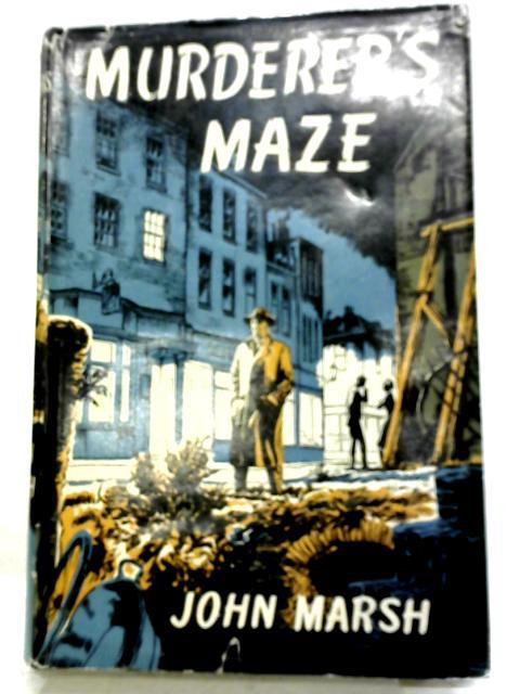 Murderers Maze By John Marsh