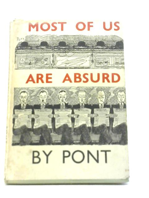 Most of us are Absurd By Pont