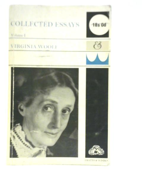 Collected Essays: Volume 1 by Virginia Woolf