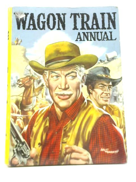 Wagon Train Annual by Anon