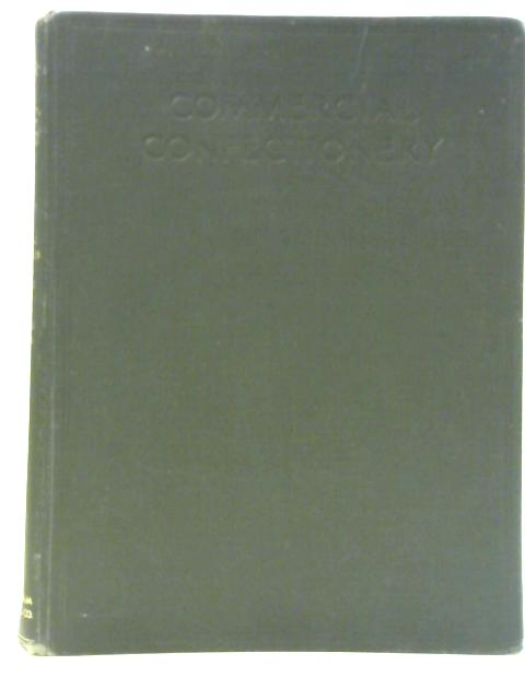 Commercial Confectionery Volume Two: A Practical Guide For Practical Men by Skeats A C Credited