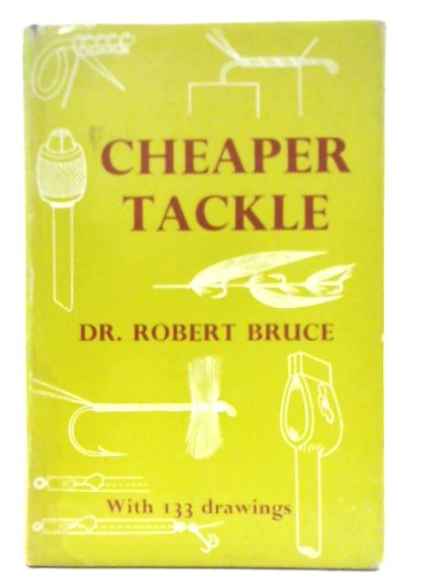 Cheaper Tackle by Robert Bruce
