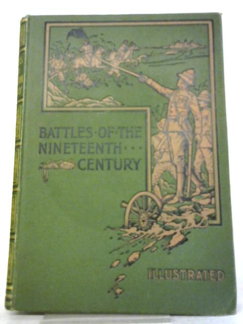 Battles of the Nineteenth Century Vol.IV by Forbes, Henty & Griffiths