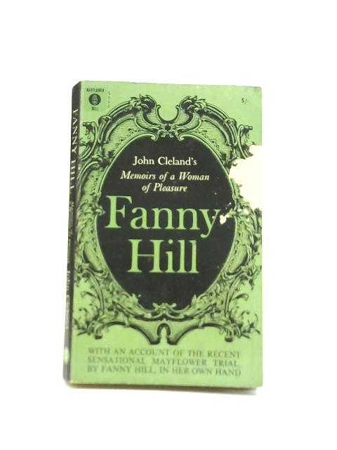 Fanny Hill : Memoirs Of A Woman Of Pleasure By John Cleland