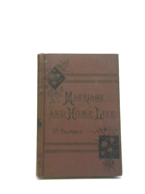 Marriage, and Home Life by Rev. T. de Witt Talmage
